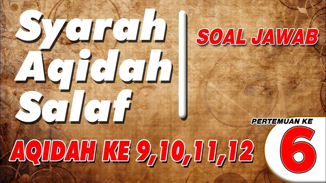 SOAL JAWAB | SYARAH AQIDAH SALAF 6 | UST. ABDUL HAKIM BIN AMIR ABDAT حفظه الله تعالى