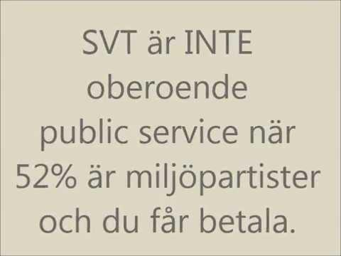 SVT  - Sveriges television 52% miljöpartister
