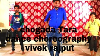 Chogada Tara // dance choreography // Bollywood // lovratri // by vivek rajput