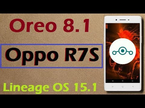 How to Update Android Oreo 8 1 in Oppo R7S (Lineage OS 15 1) Install and  Review
