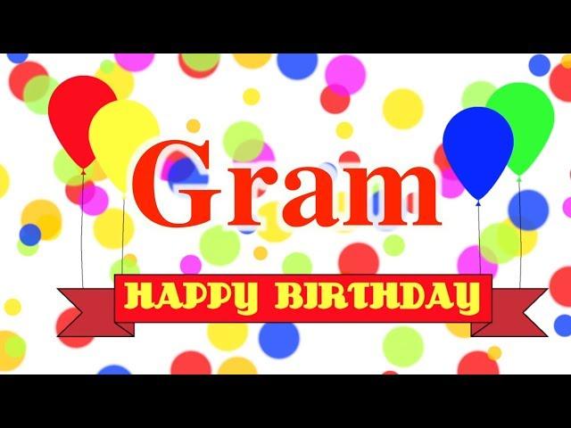 Happy Birthday Gram Song