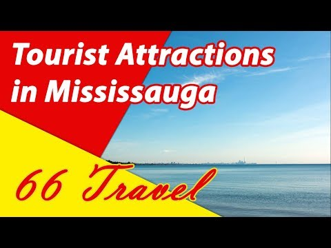 List 8 Tourist Attractions in Mississauga, Ontario | Travel to Canada