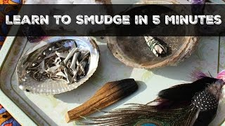 Smudging: Learn to Smudge in 5 minutes