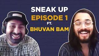 Bhuvan Bam | Sneak Up | Episode 1 | Rannvijay Singha