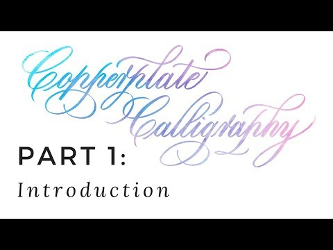 Copperplate Calligraphy for Beginners (1 of 7): Introduction