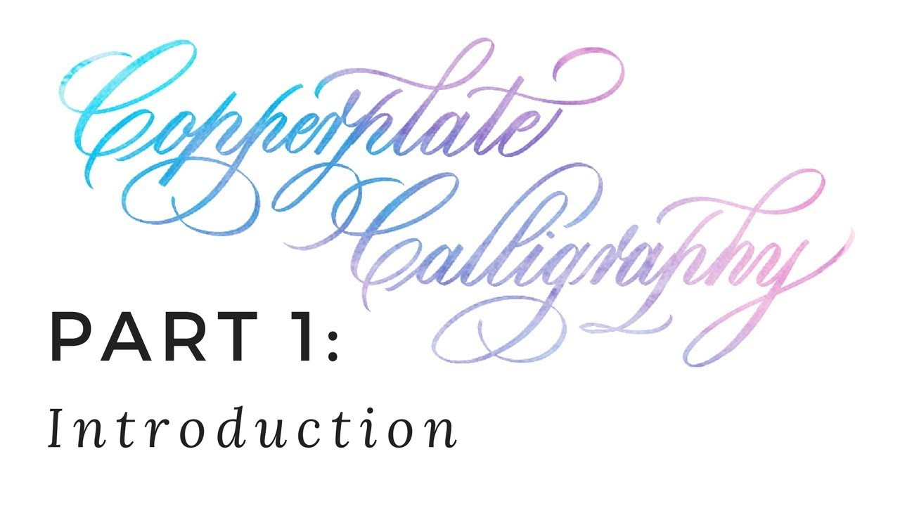 Copperplate Calligraphy 1 Of 7 Introduction