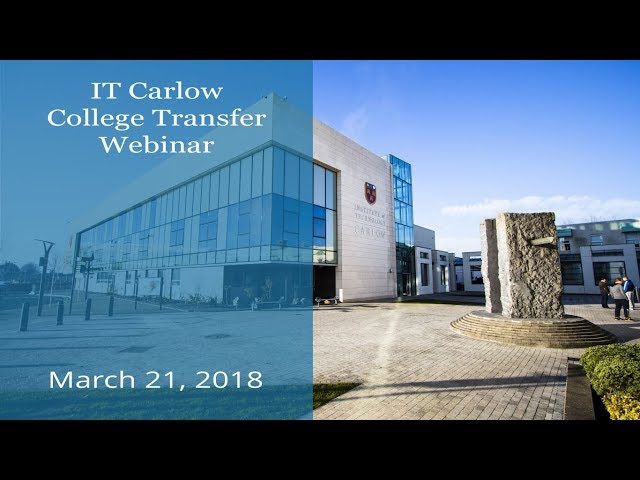 IT Carlow College Transfer Webinar brought to you by KOM Consultants - March 21, 2018