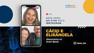 LIVE APMT com Cácio e Elisângela   Missionários no Brasil (Base)