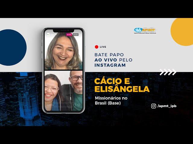 LIVE APMT com Cácio e Elisângela | Missionários no Brasil (Base)