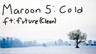 Maroon 5: Cold ft. Future Lyrics