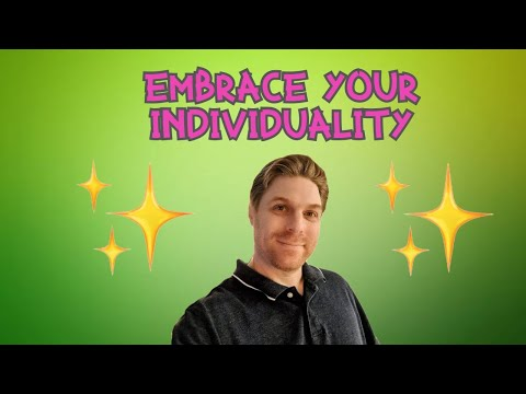 Embrace Your Individuality