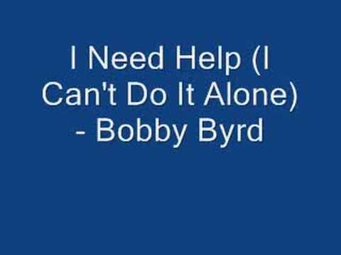 I Need Help (I Can't Do It Alone) - Bobby Byrd