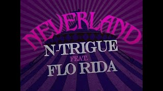 N-Trigue Feat. Flo Rida - Neverland (Bodybangers Mix) - Official Audio