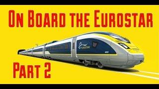 On board the Eurostar: Part 2