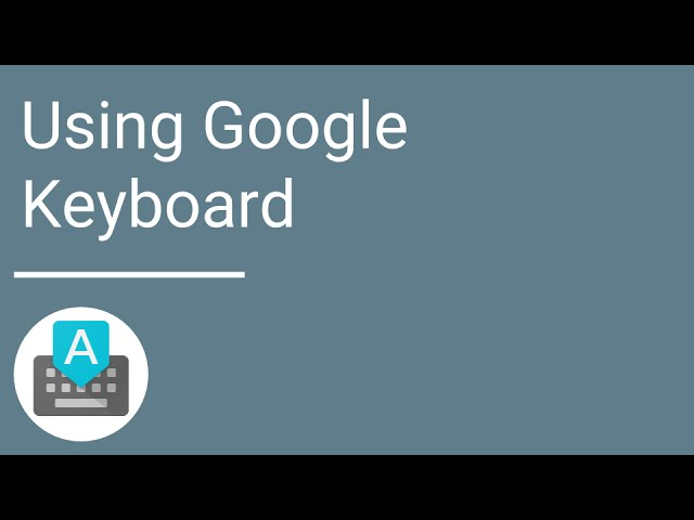Using Google Keyboard