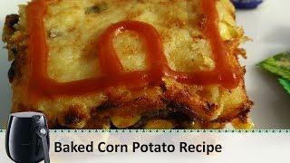 Baked Corn Potato Recipe | Philips Airfryer Recipes By Healthy Kadai