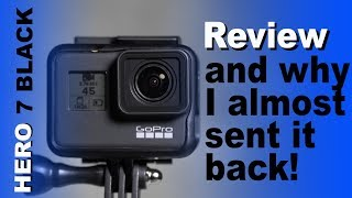 GoPro Hero 7 Black Hypersmooth Review - Tutorial - Why I almost sent it back! 4k