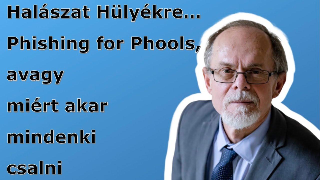Halászat Hülyékre…Phishing for Phools, avagy miért akar mindenki csalni. Egy Bogár Naplója