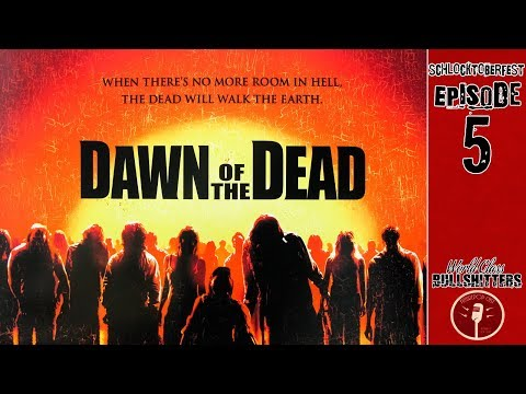 Dawn of the Dead (2004) Commentary - Schlocktoberfest II: Electric Boogaloo