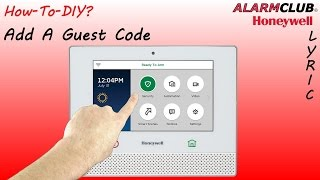 Honeywell Lyric Security System - How to Add a Guest Code?