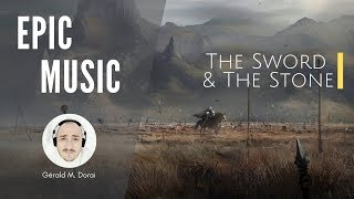 The Sword & The Stone | Epic Music
