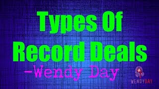 Types Of Record Deals, Joint Ventures, Distribution Deals | Wendy Day