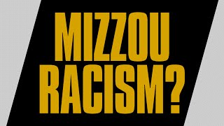 Racism at The University of Missouri (Mizzou) Imaginary or Real?