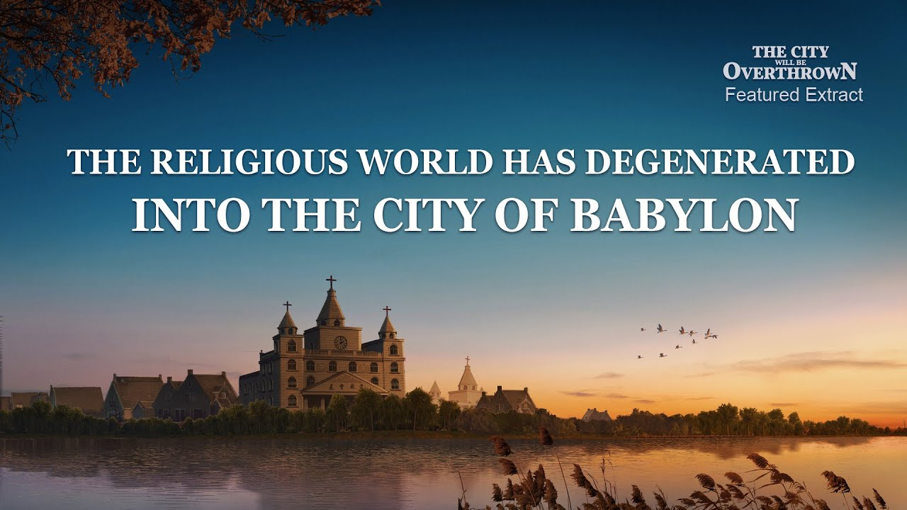 """Gospel Movie Extract 1 From """"The City Will Be Overthrown"""": The Religious World Has Degenerated Into the City of Babylon"""