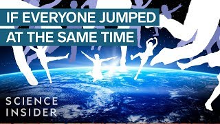 What would happened if everyone on Earth jumped at the same time?