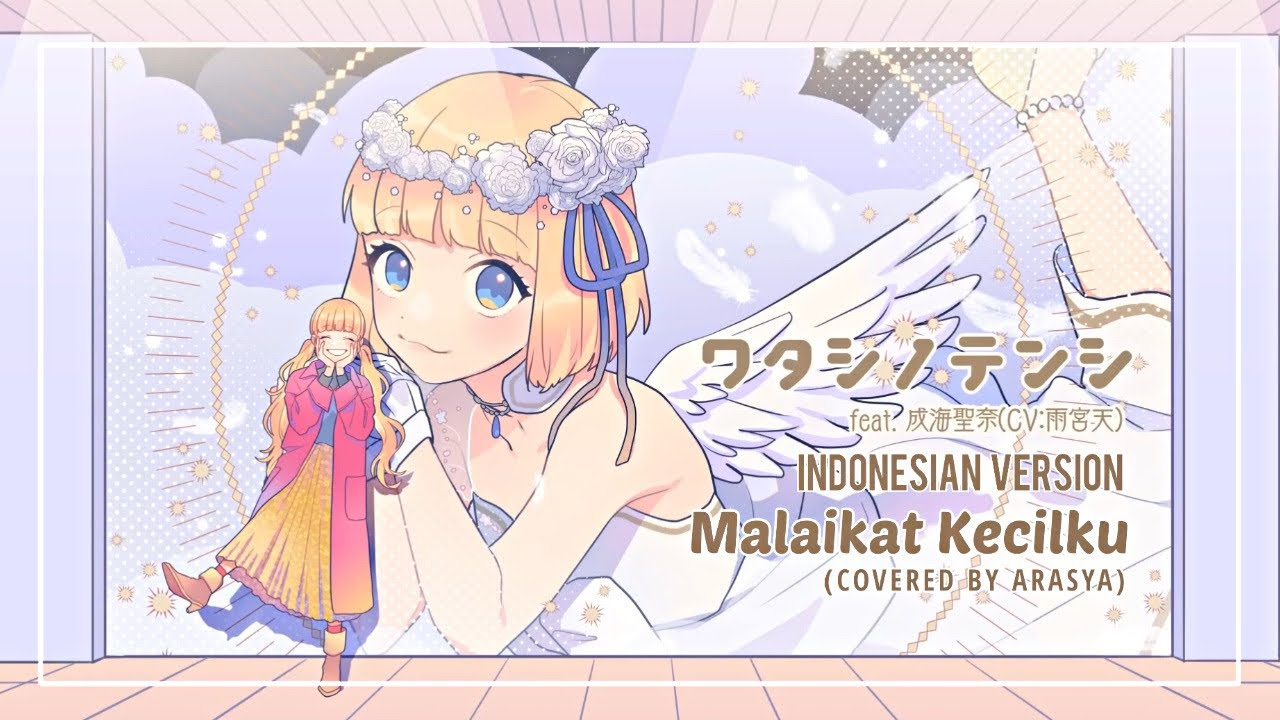 【Arasya】HoneyWorks (ワタシノテンシ) INDONESIAN VERSION -「Malaikat Kecilku」