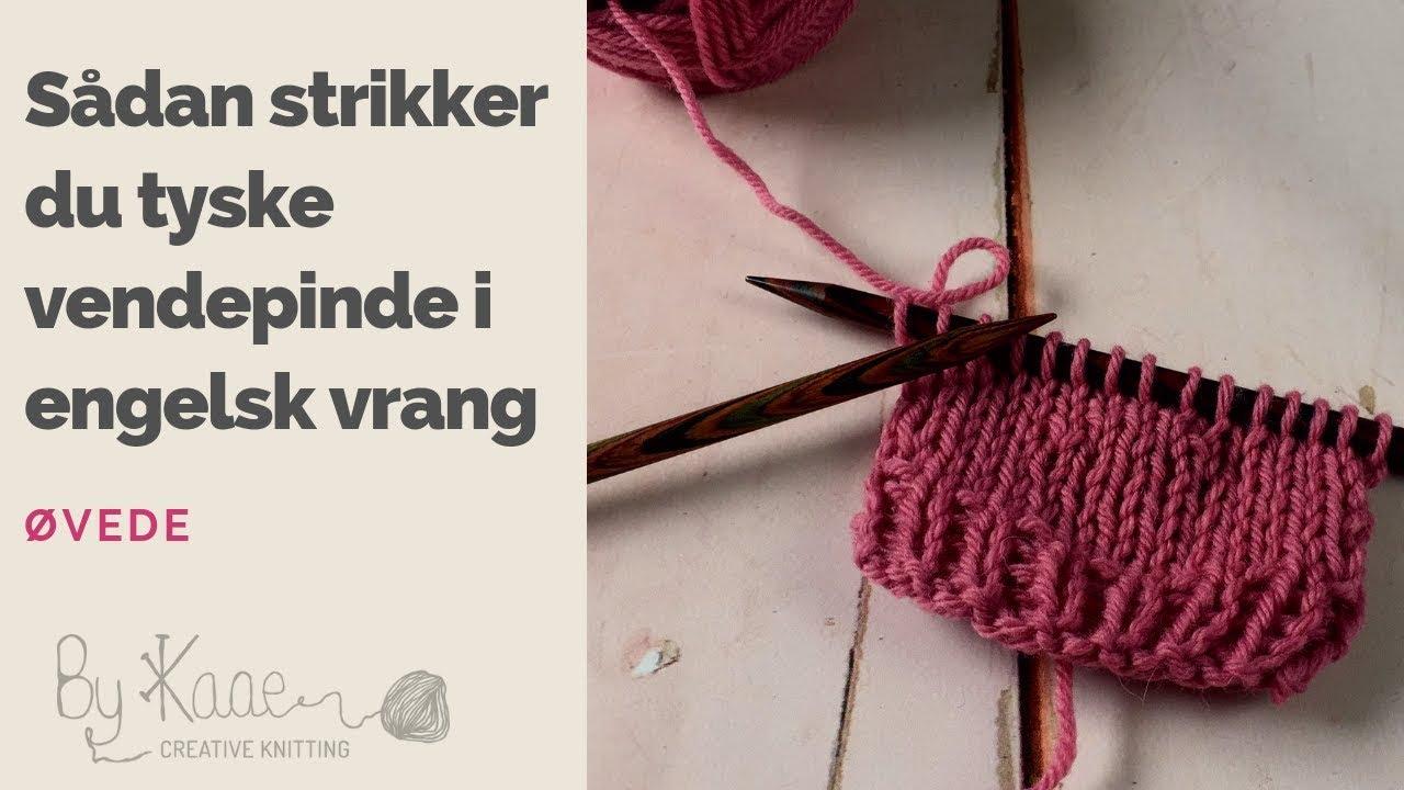 Lær at strikke tyske vendepinde mens du strikker engelsk vrang (strikker baglæns)