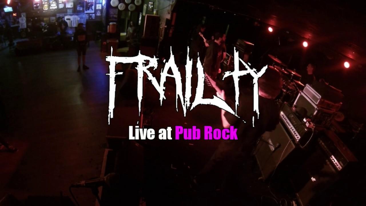 Download Frailty live at Pub Rock
