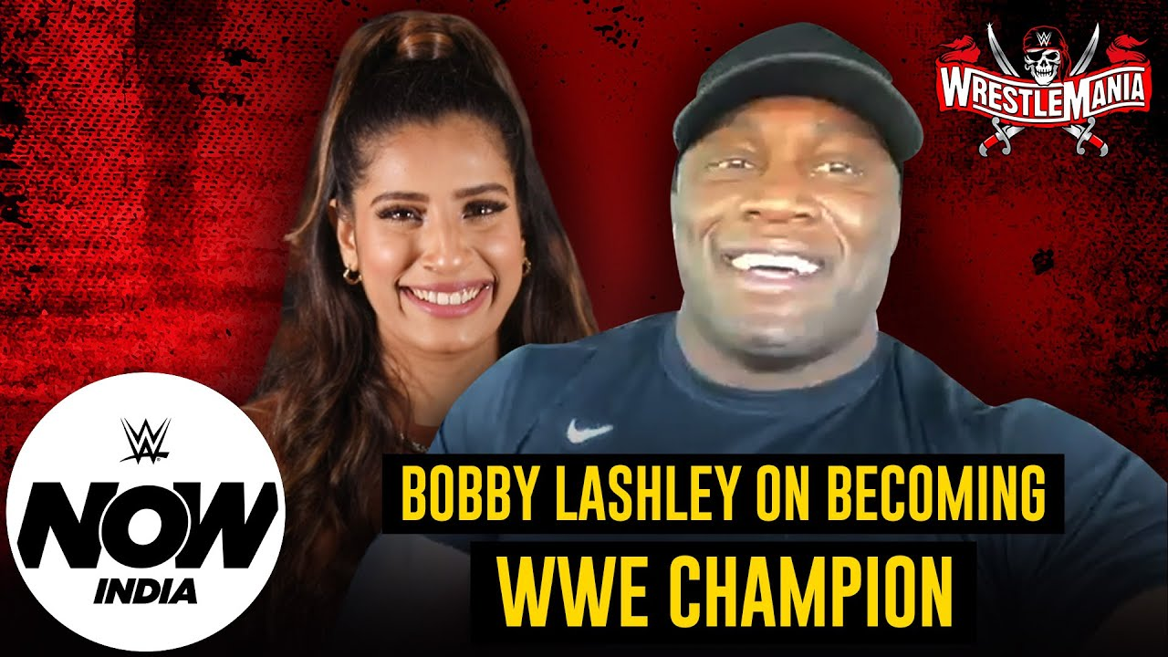 Lashley's Journey to the WWE Championship | WrestleMania 37 Exclusive Interview: WWE Now India