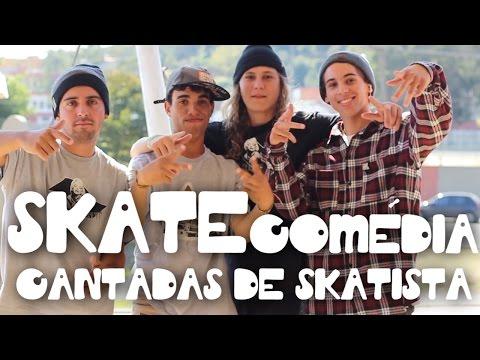 SKATE COMÉDIA - Cantadas de Skatistas - SKATE