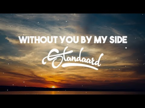 STANDAARD - Without You By My Side (Official Video)