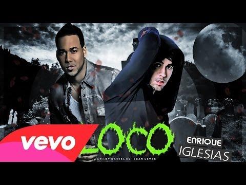 Enrique Iglesias Ft Romeo Santos  Loco iTunes 2013 Letra BACHATA 2013