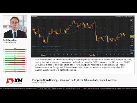 Forex News: 25/06/2018 - Yen up on trade jitters; Oil mixed after output increase