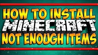 How To Install Not Enough Items! (Minecraft 1.7.10) (Minecraft 1.8)