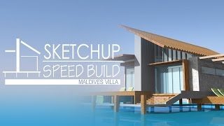 Sketchup - Speed Building - Maldives Villa