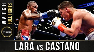 Lara vs Castano FULL FIGHT: March 2, 2019 - PBC on Showtime
