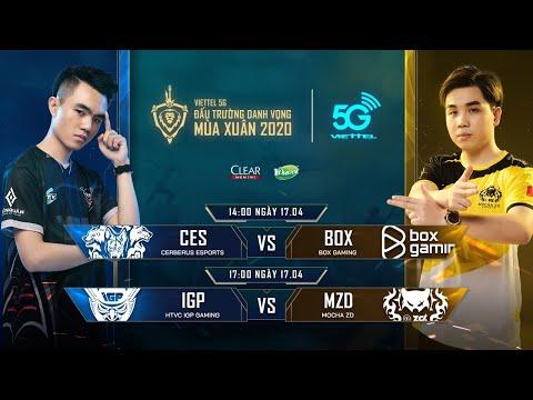 CES vs BOX | IGP vs MZD [17.04.2020] - Viettel 5G ĐTDV mùa Xuân 2020