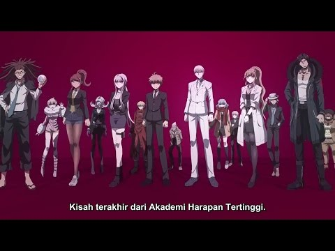 DanganRonpa 3「The End of Hope's Peak Academy」PV Anime [Indonesia Sub]