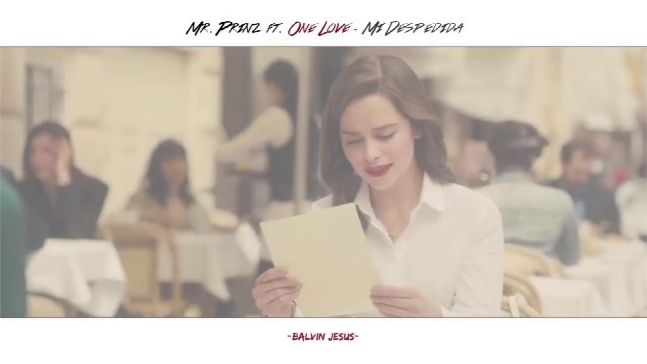 Mi Despedida - Mr. Prinz ft. One Love (Video Lyric)