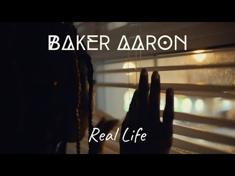 Baker Aaron - Real Life (Official Video)