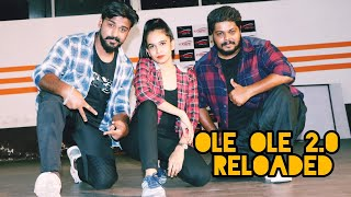 OLE OLE 2.0 ( RELOADED ) | One Plus One Dance Academy | Dance Choreography | Video 7