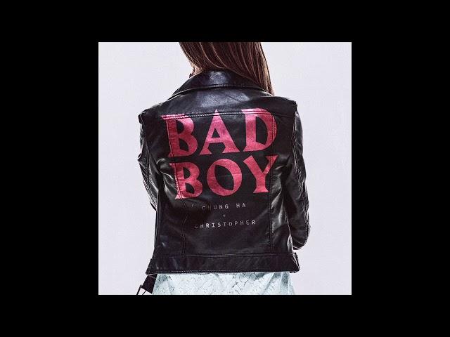 Chung Ha x Christopher - BadBoy (Official audio)