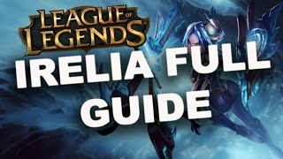Irelia Full Guide - League of Legends   (Irelia Guide And Build)