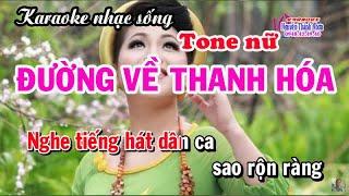 Karaoke ĐƯỜNG VỀ THANH HOÁ - Tone nữ Thấp [Beat Anh Thơ]