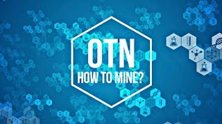 How To Mine Open Trade Network (OTN) Tokens - Mini Review About OTN