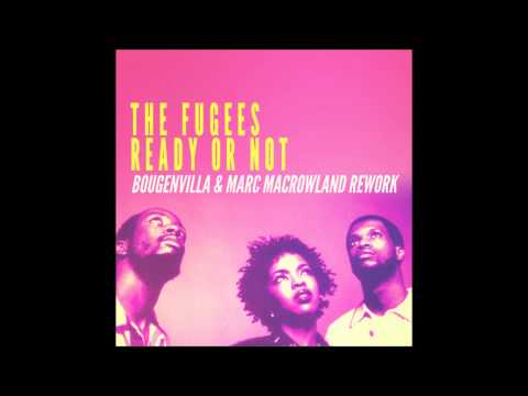 Fugees - Ready Or Not (Bougenvilla & Marc MacRowland Rework)